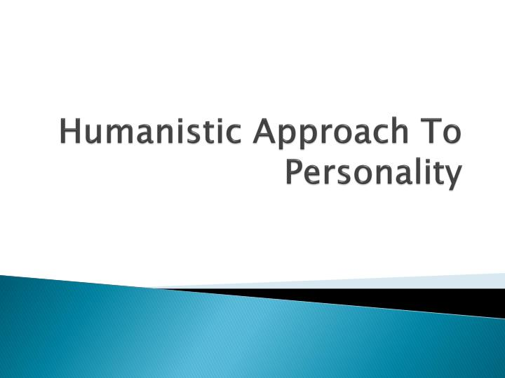 humanistic approach to personality n.