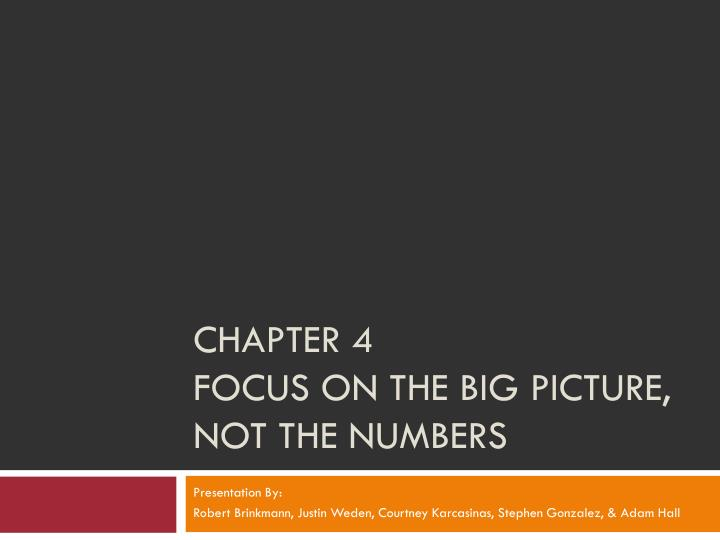 chapter 4 focus on the big picture not the numbers n.