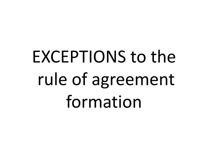 EXCEPTIONS to the