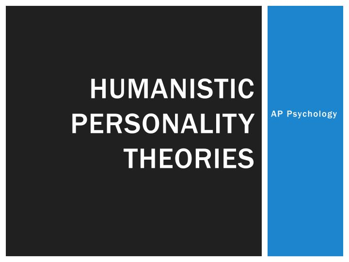 humanistic personality theories n.