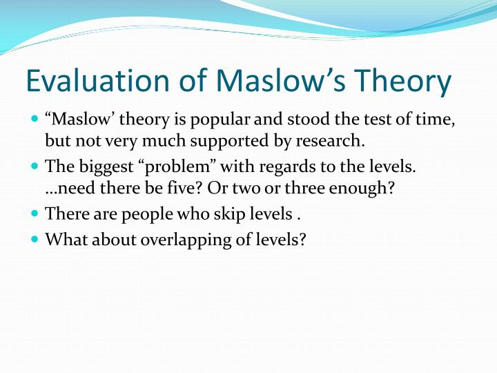 Evaluation of Maslow's Theory