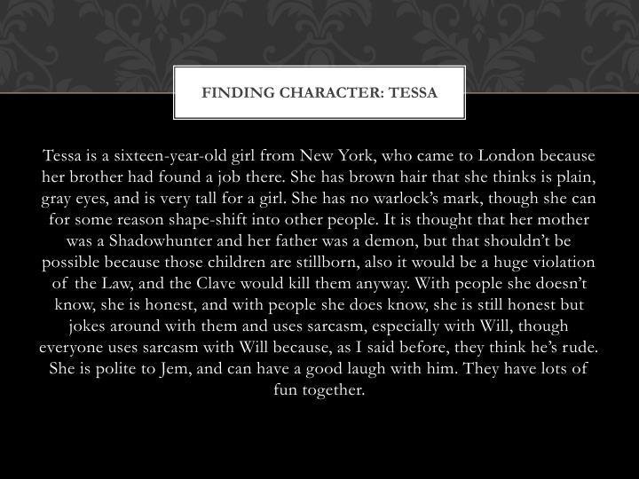 Finding character: Tessa
