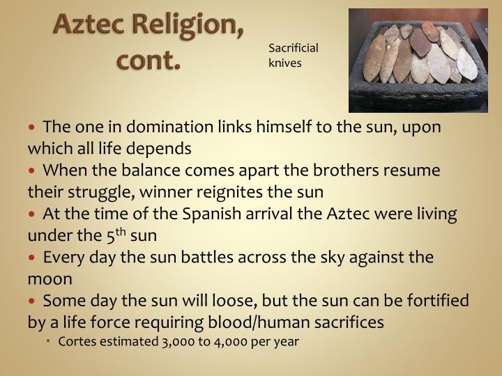 Aztec Religion, cont.