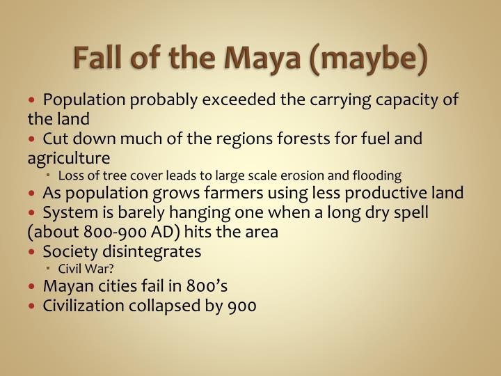 Fall of the Maya (maybe)