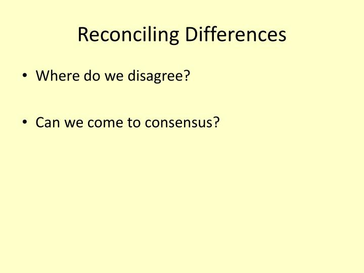 Reconciling Differences