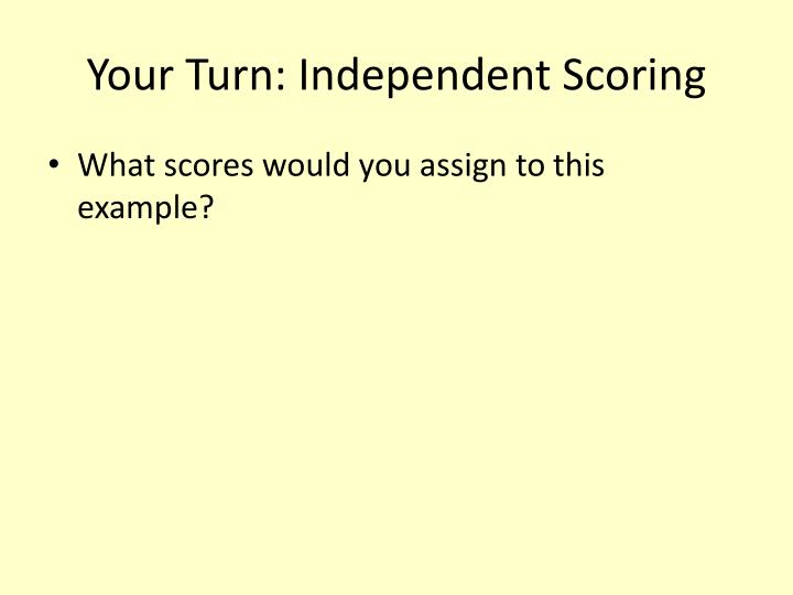 Your Turn: Independent