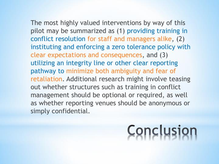 The most highly valued interventions by way of this pilot may be summarized as (1)