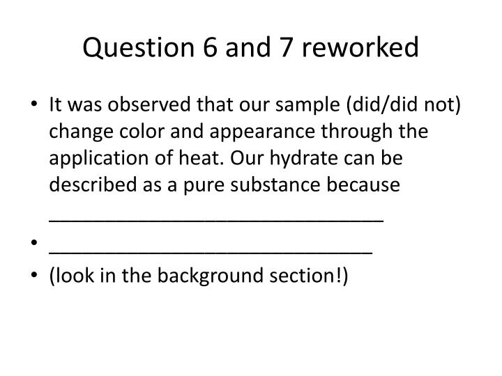 Question 6 and 7 reworked