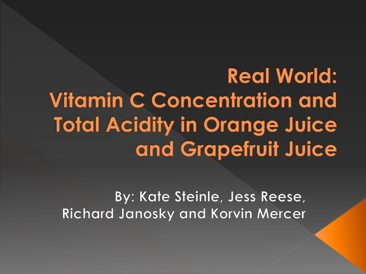 Real world vitamin c concentration and total acidity in orange juice and grapefruit juice