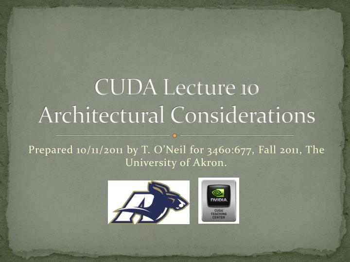 cuda lecture 10 architectural considerations n.