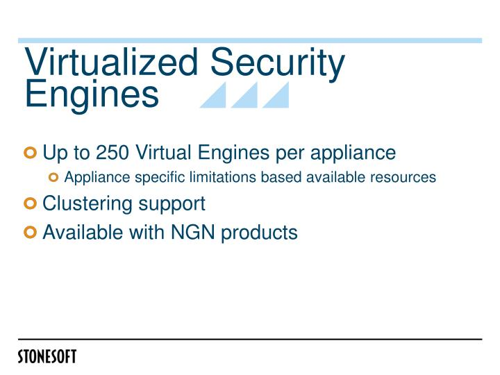 Virtualized Security Engines