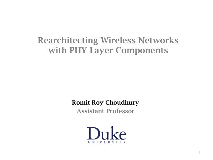 rearchitecting wireless networks with phy layer components n.