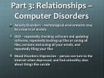 part 3 relationships computer disorders