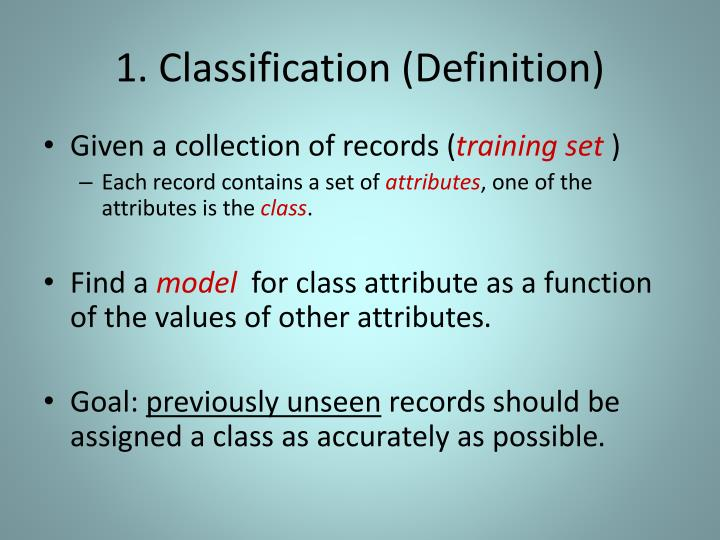 1. Classification (Definition)