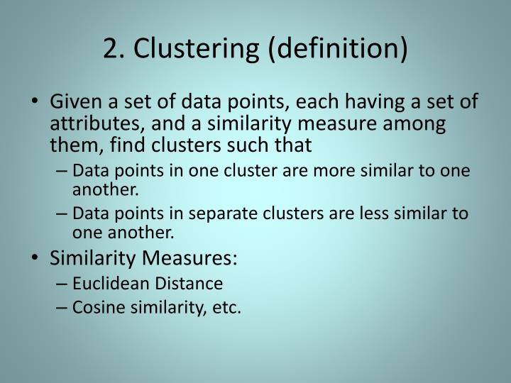 2. Clustering (definition)