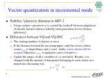 vector quantization in incremental mode