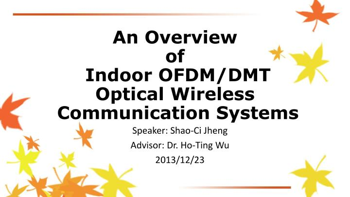 PPT - An Overview of Indoor OFDM/DMT Optical Wireless Communication ...