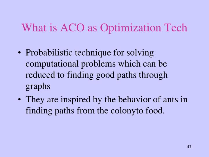 What is ACO as Optimization Tech