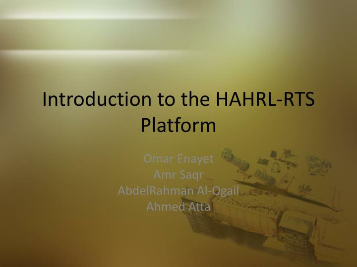 Introduction to the hahrl rts platform