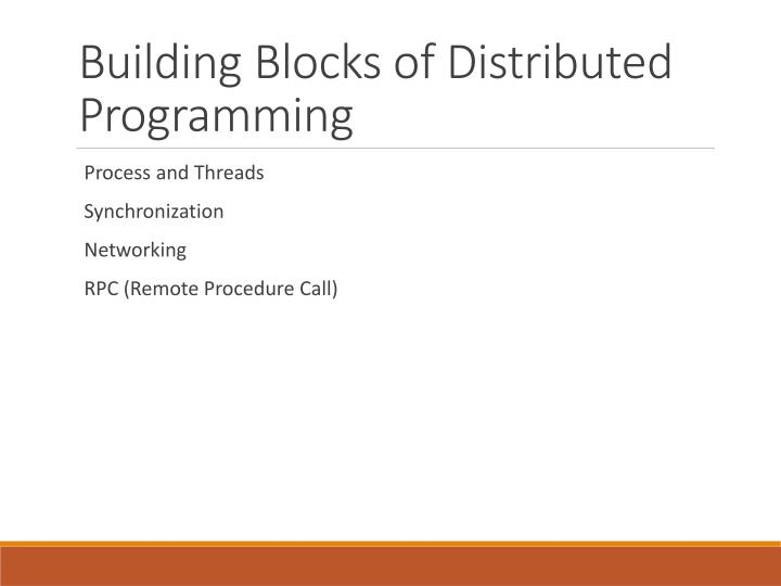 Building Blocks of Distributed Programming