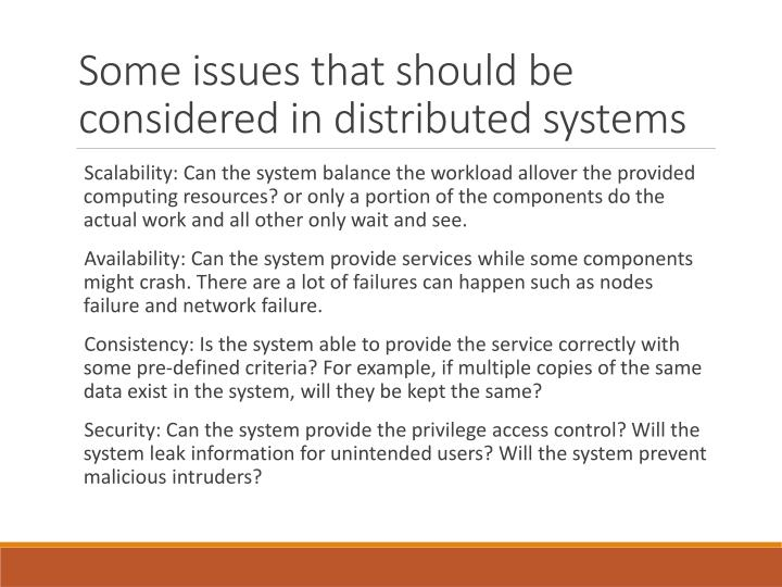 Some issues that should be considered in distributed systems