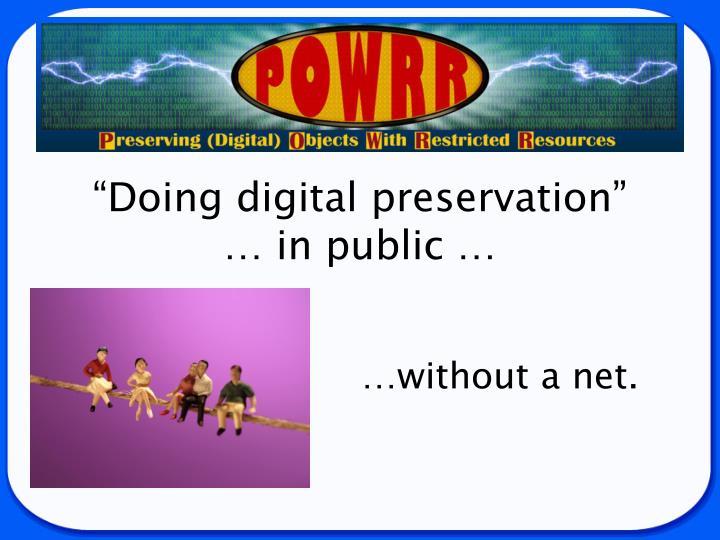 """""""Doing digital preservation"""""""