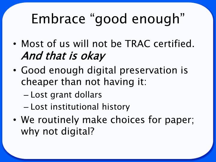 """Embrace """"good enough"""""""