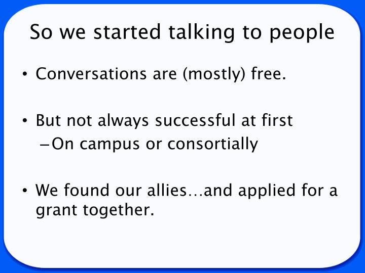 So we started talking to people