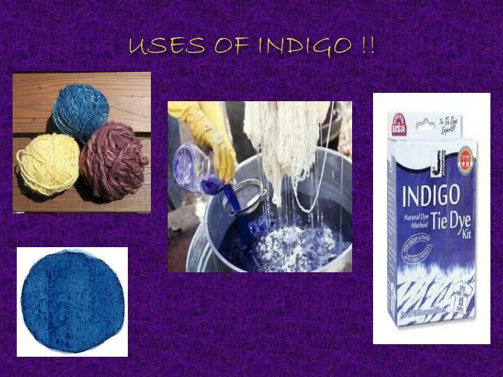 USES OF INDIGO !!