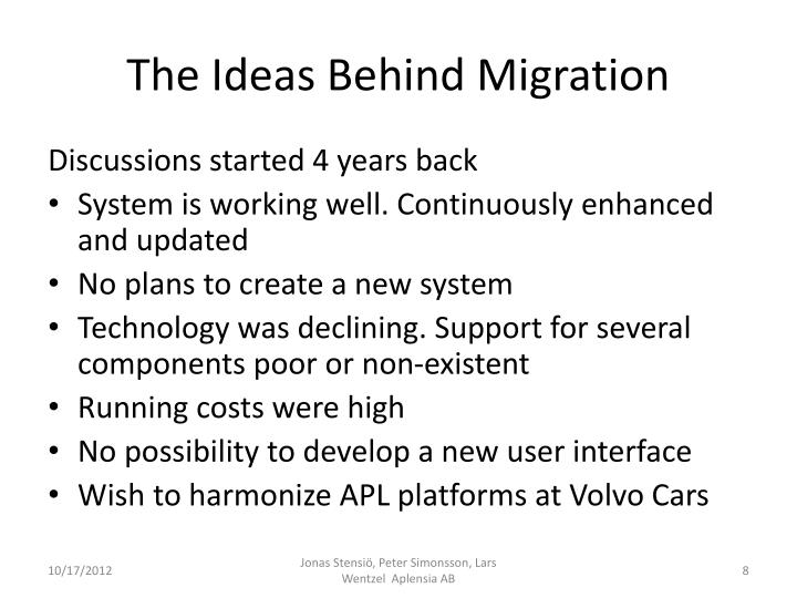 The Ideas Behind Migration