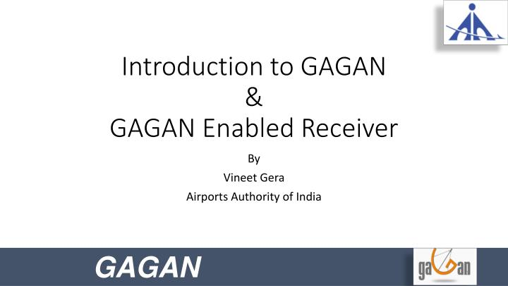 PPT - Introduction to GAGAN & GAGAN Enabled Receiver PowerPoint