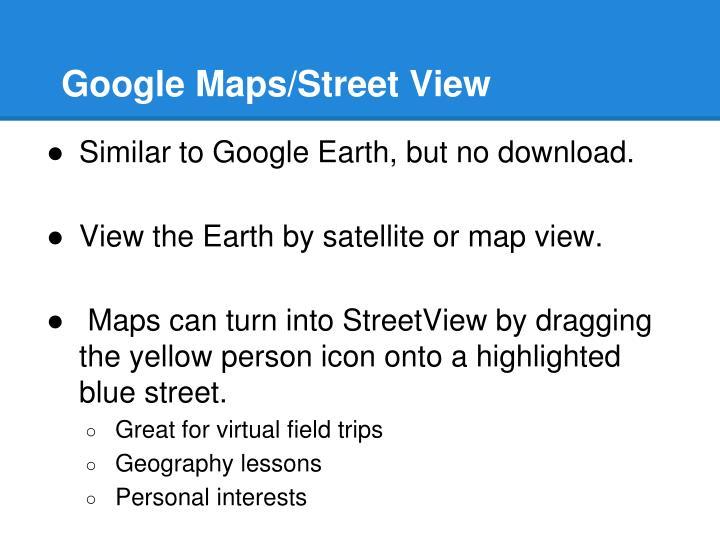 Google Maps/Street View
