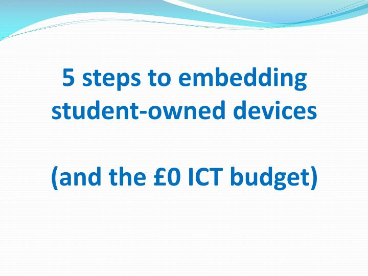 5 steps to embedding student owned devices and the 0 ict budget