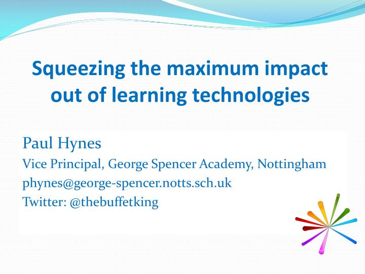 Squeezing the maximum impact out of learning technologies