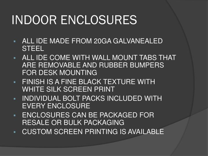 INDOOR ENCLOSURES