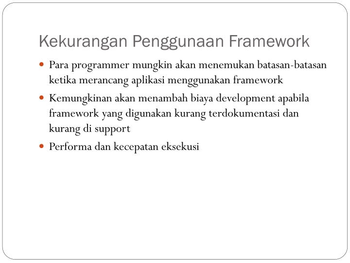 Kekurangan Penggunaan Framework