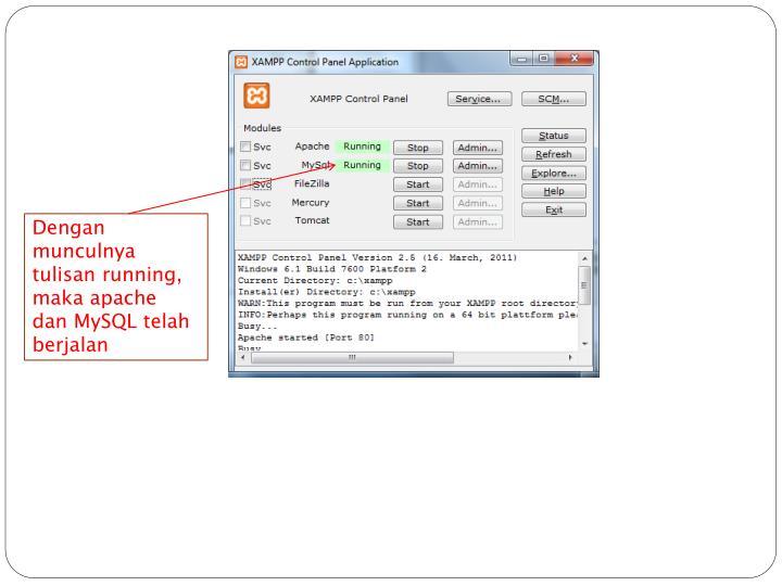 Dengan munculnya tulisan running, maka apache dan MySQL telah berjalan