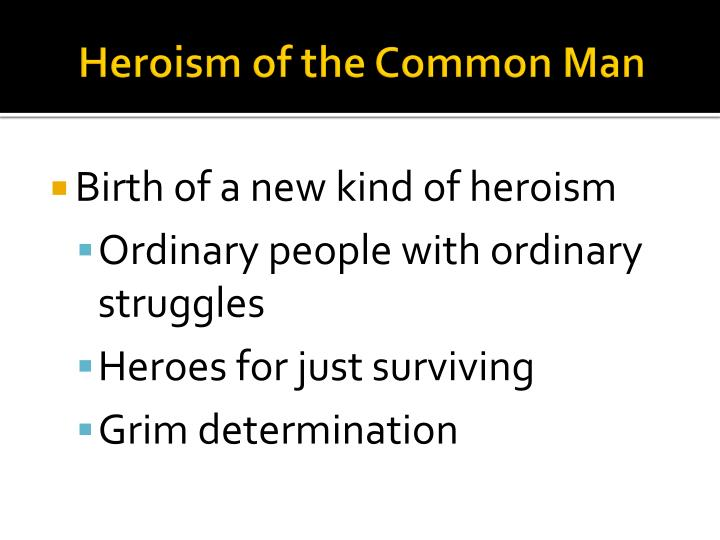 Heroism of the Common Man