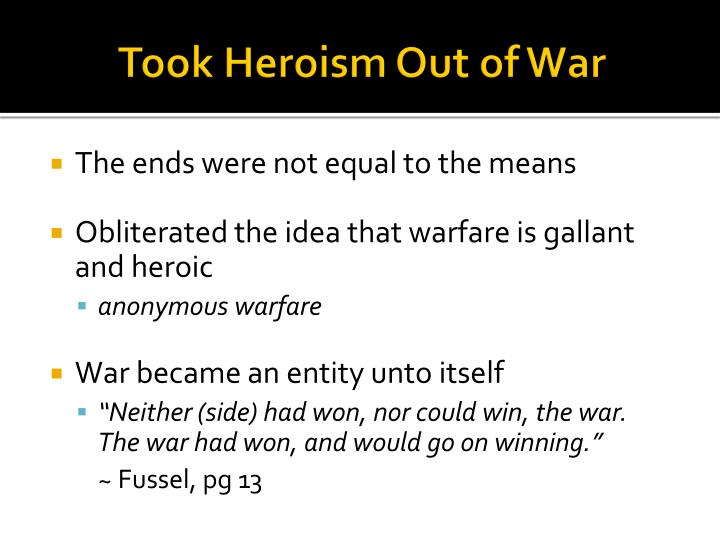 Took Heroism Out of War