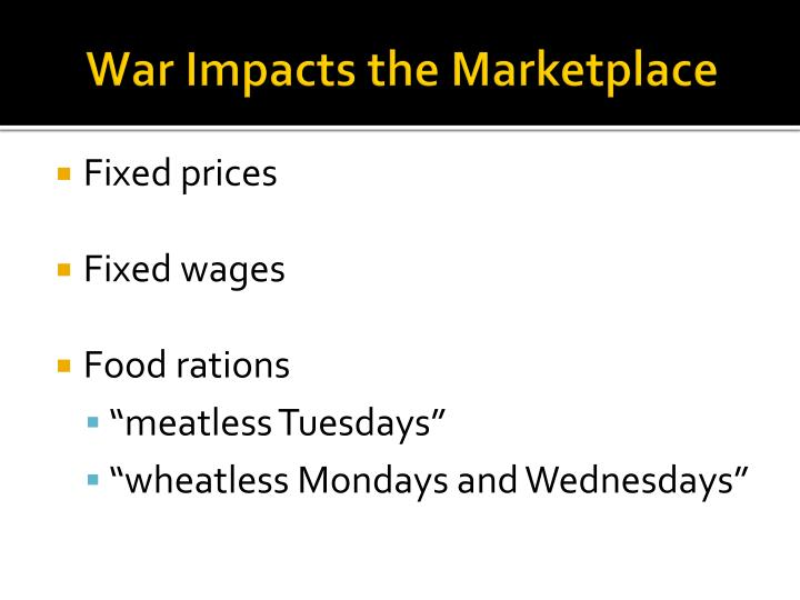 War Impacts the Marketplace