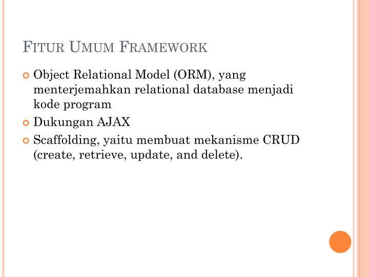 Fitur Umum Framework