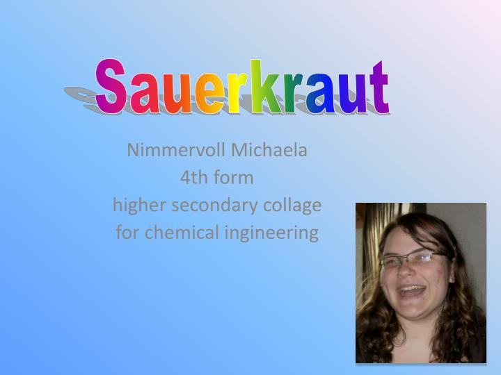 nimmervoll michaela 4th form h igher secondary collage for chemical ingineering n.