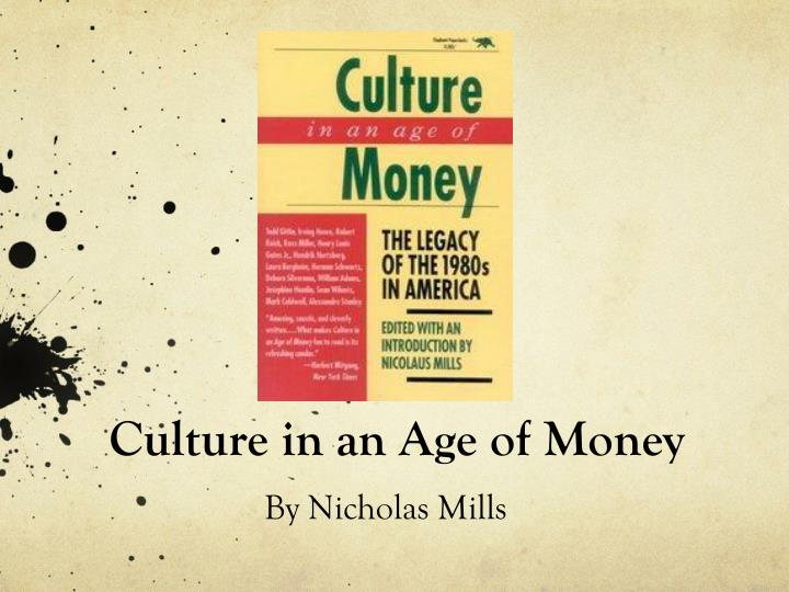 culture in an age of money n.