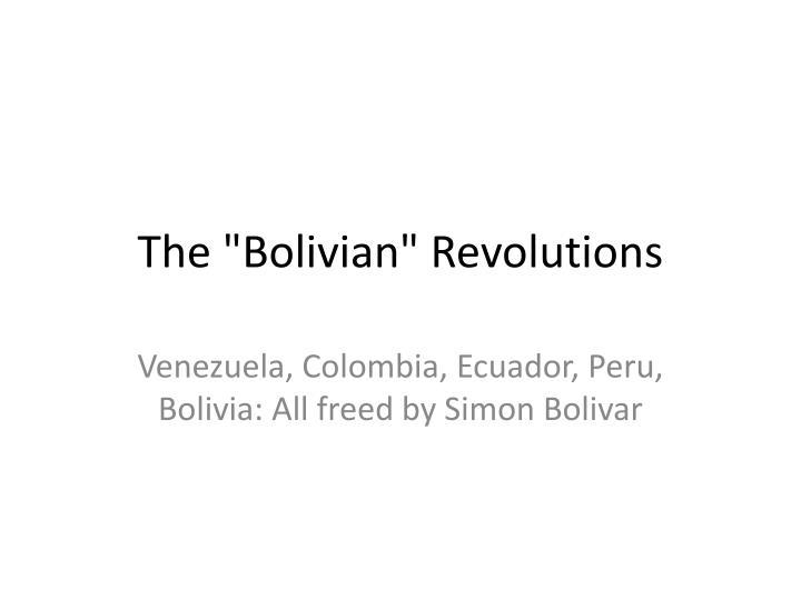 "The ""Bolivian"" Revolutions"