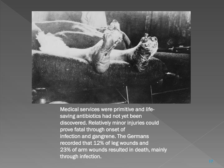 Medical services were primitive and life-saving antibiotics had not yet been