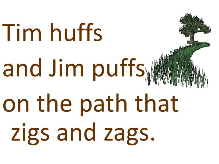 Tim huffs