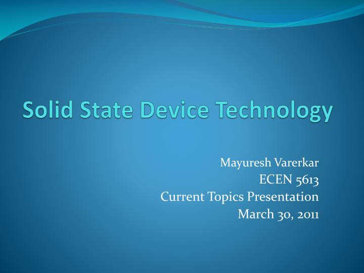 Solid state device technology