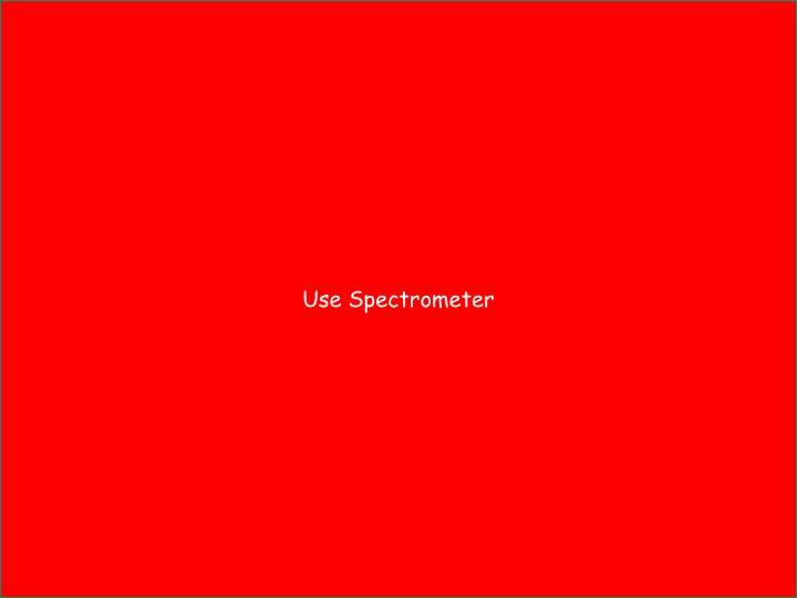 Use Spectrometer
