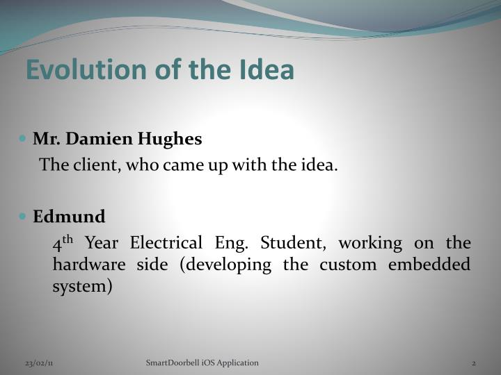 Evolution of the idea
