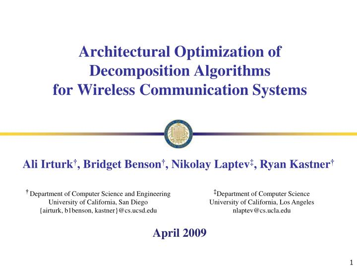 architectural optimization of decomposition algorithms for wireless communication systems n.